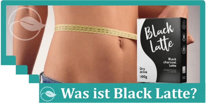 Was ist Black Latte