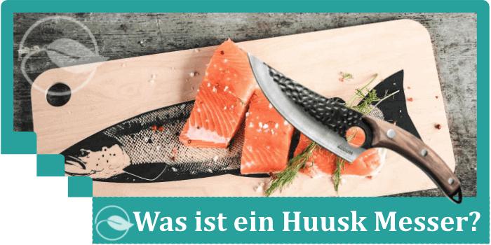 Was ist Huusk Messer